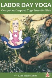 Labor Day Yoga Poses for Kids: inspired by occupations