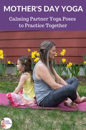 Mother's Day Yoga: Calming Partner Yoga Poses to Practice Together - Kids Yoga Stories   Yoga storie