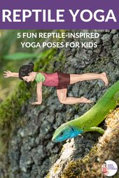 5 Reptile Yoga Poses for Kids
