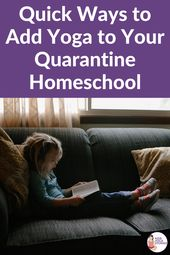 Add Yoga to your Quarantine Homeschooling Schedule