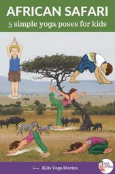 African Safari Yoga Poses for Kids (5 fun and easy yoga poses for children)
