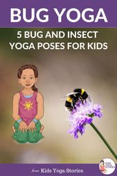 Insect and Bug Yoga for Kids   Kids Yoga Stories