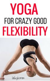 Yoga for flexibility. Yoga is one of the best ways to increase flexibility fast....
