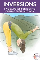 5 Yoga Inversions to Help Kids Change their Perspectives