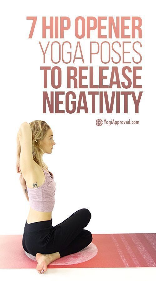 7 Hip Opener Yoga Poses To Release Negativity (Photo Tutorial) #totalbodytransfo...