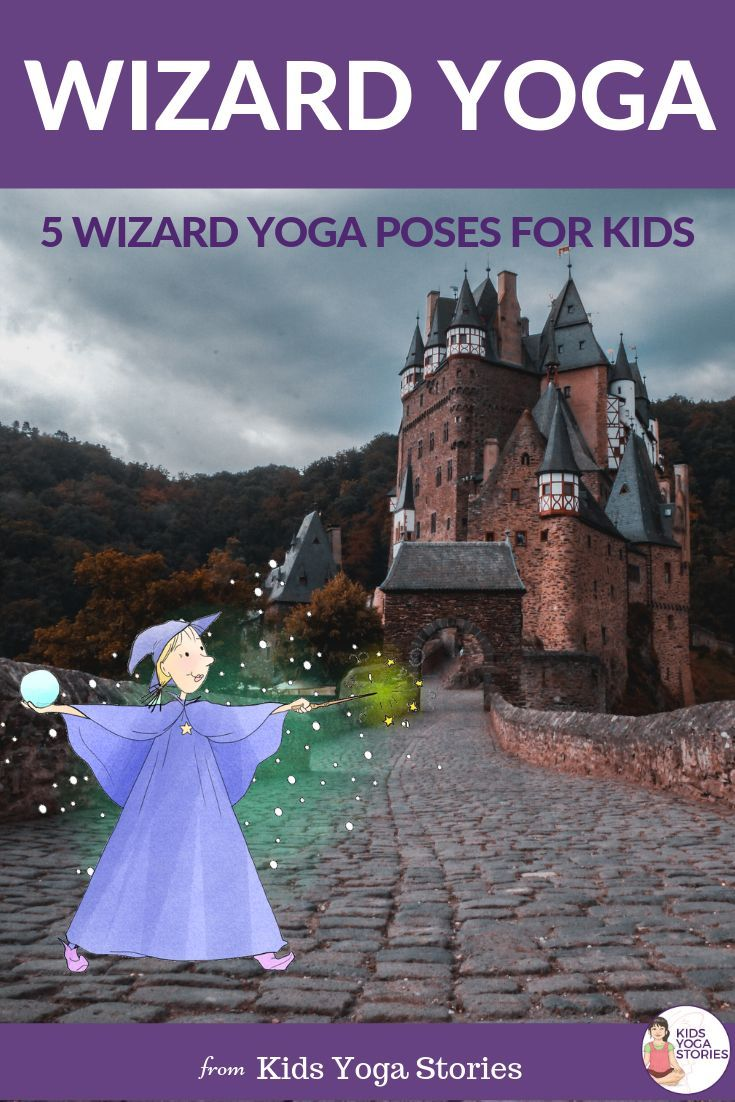 5 Wizard Yoga Poses for Kids - | Kids Yoga Stories