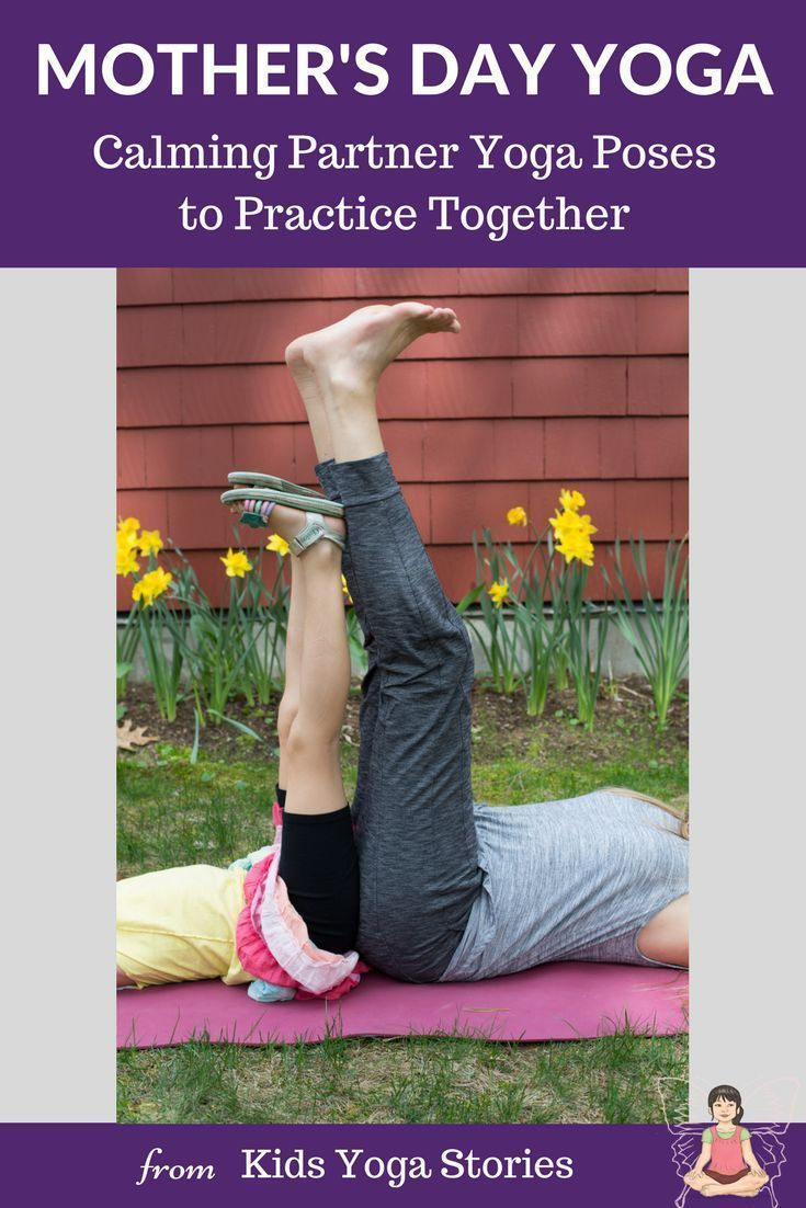 Mother's Day Yoga: Calming Partner Yoga Poses to Practice Together - Kids Yoga Stories | Yoga resources for kids