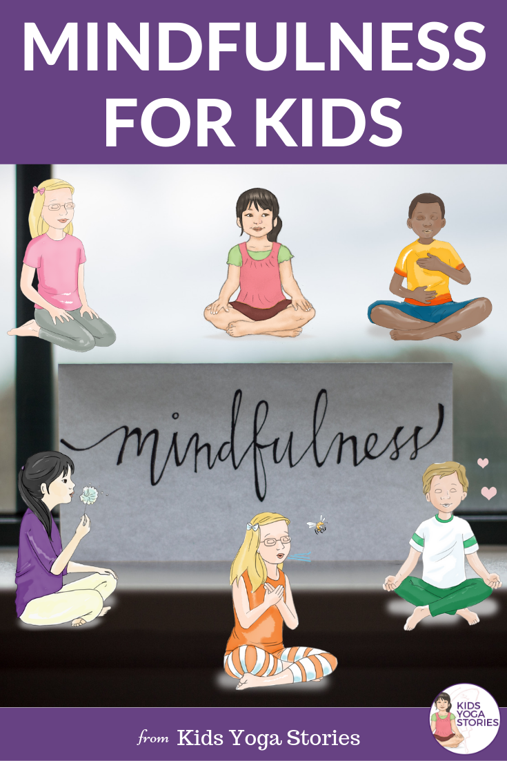 """What is """"Mindfulness""""? And How We Teach Kids to be Mindful.   Kids Yoga Stories"""